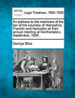 An Address to the Members of the Bar of the Counties of Hampshire, Franklin and Hampden at Their Annual Meeting at Northampton, September, 1826. by George Bliss (Paperback / softback, 2010)