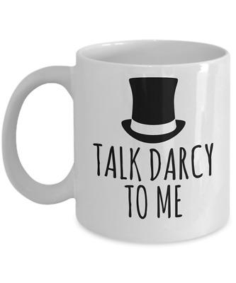 Jane Austen Mug Pride /& Prejudice Talk Darcy to Me 11 oz Gift Mug