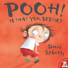 Pooh! is That You, Bertie? by David Roberts (Paperback, 2005)