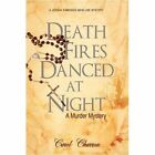 Death Fires Danced at Night Charron Crime Mystery iUniverse Paper. 9780595487905