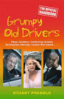 Grumpy Old Drivers: The Official Handbook by Stuart Prebble (Paperback, 2009)