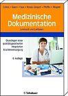 Medizinische Dokumentation von Wilhelm Gaus, Karl-Peter Pfeiffer, Petra Knaup-Gregori, Reinhold Haux und Florian Leiner (2011, Taschenbuch)