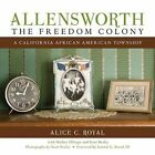 Allensworth, the Freedom Colony: A California African American Township by Mickey Ellinger, Alice C Royal (Paperback / softback, 2016)