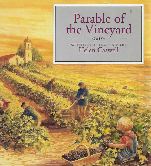 Parable of the Vineyard by Helen Rayburn Caswell hardcover New