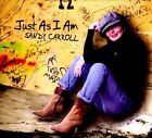 Just as I Am [Digipak] by Sandy Carroll (CD, Oct-2011, Catfood Records)