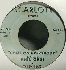 """Phil Orsi & The Uni-Beats - Come On Everybody/Someone New - 7"""" USA 45 Rocker"""