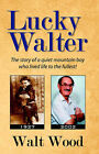 Lucky Walter by Walt Wood (Paperback / softback, 2006)