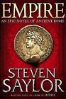 Empire: An Epic Novel of Ancient Rome by Steven Saylor (Hardback, 2010)
