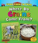 Where Do Grains Come from? by Linda Staniford (Hardback, 2016)