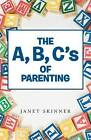 The A, B, C's of Parenting by Janet Skinner (Paperback / softback, 2014)