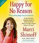 Happy for No Reason : 7 Steps to Being Happy from the Inside Out by Marci Shimoff (2008, CD, Abridged)