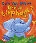 Can You Move Like an Elephant? by Judy Hindley (Paperback, 2005)