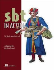 SBT in Action : The Simple Scala Build Tool by Joshua D. Suereth and Matthew...