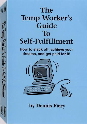 Fiery, Dennis : The Temp Workers Guide To Self-Fulfillme