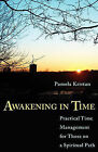Awakening in Time: Practical Time Management for Those on a Spiritual Path by Pamela Kristan (Paperback / softback, 2010)
