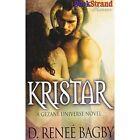 Kristar (Bookstrand Publishing Romance) by D Renee Bagby (Paperback / softback, 2014)
