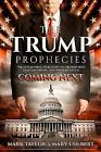The Trump Prophecies : The Astonishing True Story of the Man Who Saw Tomorrow... and What He Says Is Coming Next by Mary Colbert and Mark Taylor (2017, Paperback)