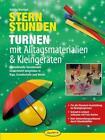 Sternstunden - Turnen mit Alltagsmaterialien & Kleingeräten von Sybille Bierögel (2014, Leinen-Ordner)