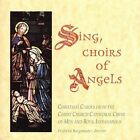 Sing, Choirs of Angels * by Christ Church Cathedral Choir of Men and Boys, Indianapolis (CD, Nov-1996, Four Winds)