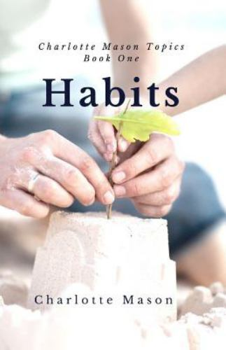 Charlotte-Mason-Topics-Habits-the-Mother-039-s-Secret-to-Success-by-Charlotte