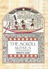 The Scroll: Moses the Untold Story by Robert E Emin (Hardback, 2014)