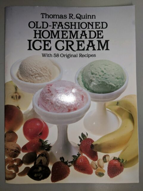old fashioned homemade ice cream with 58 original recipes