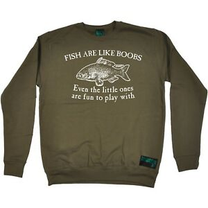 Image Is Loading Fishing Sweatshirt Fish Are Like Boobs Adult