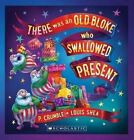 There Was an Old Bloke Who Swallowed a Present by P. Crumble (Paperback, 2014)