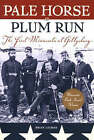 Pale Horse at Plum Run: The First Minnesota at Gettysburg by Brian Leehan (Paperback, 2004)