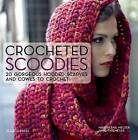 Crocheted Scoodies: 20 Gorgeous Hooded Scarves and Cowls to Crochet by Anne Thiemeyer, Magdalena Melzer (Paperback, 2016)