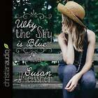 Why the Sky Is Blue by Susan Meissner (CD-Audio, 2016)