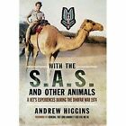 With the SAS and Other Animals: A Vet's Experiences During the Dhofar War 1974 by Andrew Higgins (Paperback, 2015)