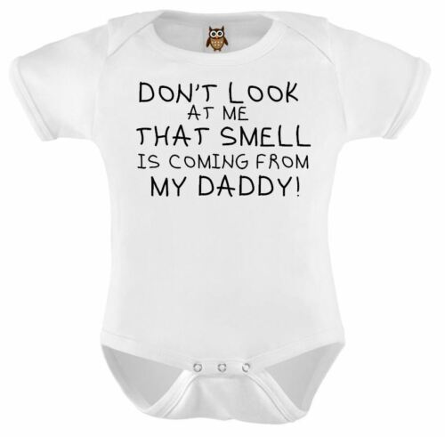Personalised Baby Vest Don/'t Look At Me That Smell Is Coming From My daddy Baby