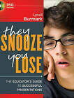 They Snooze, You Lose: The Educator's Guide to Successful Presentations by Lynell Burmark (Paperback, 2011)
