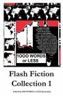 1,000 Words or Less: Flash Fiction Collection 1 by Editor 1000 Words or Less (Paperback / softback, 2016)