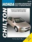 Honda Accord and Crosstour Automotive Repair Manual: 2003-2014 by Editors of Chilton (Paperback, 2016)