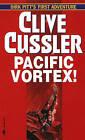 Pacific Vortex! by Clive Cussler (Hardback, 2010)