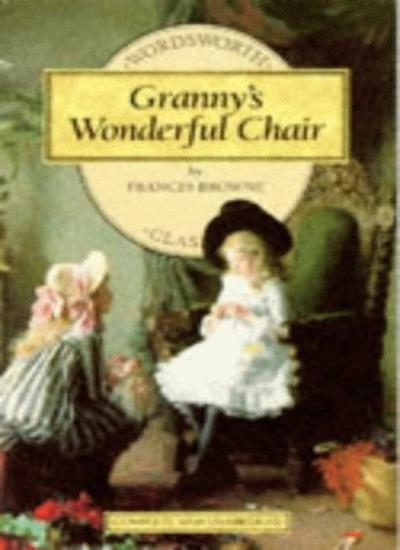 Granny's Wonderful Chair (Wordsworth Children's Classics) By Frances Browne