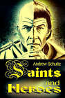 Saints and Heroes by Andrew E Schultz (Paperback / softback, 2000)