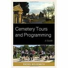 Cemetery Tours and Programming: A Guide by Rachel Wolgemuth (Hardback, 2016)