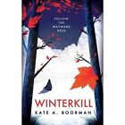 Winterkill by Kate A. Boorman (Paperback, 2015)