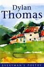Dylan Thomas: Everyman Poetry: The Last Three Minutes by Dylan Thomas (Paperback, 1997)