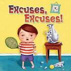 Excuses, Excuses! by Rebecca Rissman (Board book, 2013)