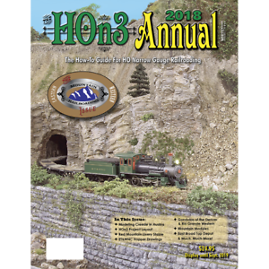2018 HOn3 ANNUAL, How-To Guide for HO Narrow Gauge -- (Just Published NEW BOOK)