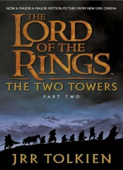 The Two Towers: Two Towers v. 2 (The Lord of the Rings) By  J. R. R. Tolkien