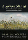 A Sorrow Shared: A Combined Edition of the Nouwen Classics in Memoriam and a Letter of Consolation by Henri J M Nouwen (Paperback / softback, 2011)