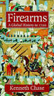 Firearms: A Global History to 1700 by Kenneth  Chase (Hardback, 2003)