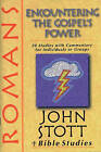 Romans: Encountering the Gospel's Power by John R. W. Stott (Paperback, 1998)
