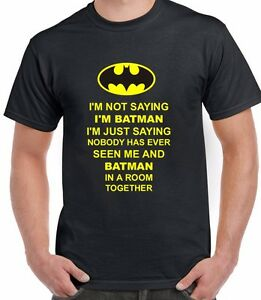 I-039-m-Not-Saying-I-039-m-Batman-Inspired-Batman-Funny-T-Shirt-Unisex-Top-Tee-Gift