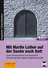 Mit Martin Luther auf der Suche nach Gott von Silvia Kunter und Manfred Karsch (2012, Set mit diversen Artikeln)